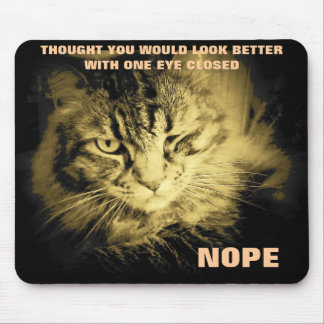Grumpy One Eyed Cat Mouse Pad