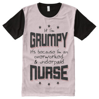 GRUMPY overworked underpaid NURSE (blk) All-Over-Print T-Shirt