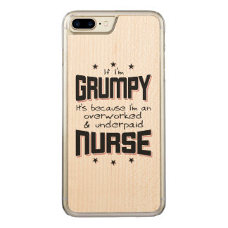 GRUMPY overworked underpaid NURSE (blk) Carved iPhone 8 Plus/7 Plus Case