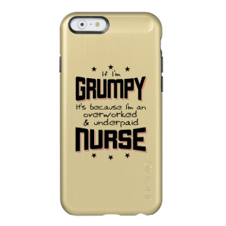 GRUMPY overworked underpaid NURSE (blk) Incipio Feather® Shine iPhone 6 Case