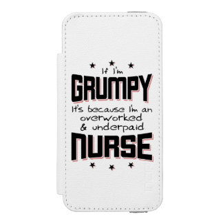 GRUMPY overworked underpaid NURSE (blk) Incipio Watson™ iPhone 5 Wallet Case
