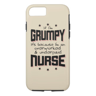 GRUMPY overworked underpaid NURSE (blk) iPhone 8/7 Case