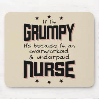 GRUMPY overworked underpaid NURSE (blk) Mouse Pad