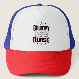 GRUMPY overworked underpaid NURSE (blk) Trucker Hat
