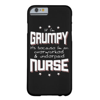 GRUMPY overworked underpaid NURSE (wht) Barely There iPhone 6 Case