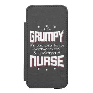 GRUMPY overworked underpaid NURSE (wht) Incipio Watson™ iPhone 5 Wallet Case