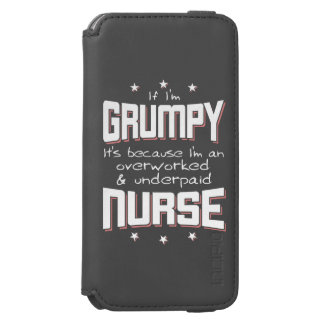 GRUMPY overworked underpaid NURSE (wht) Incipio Watson™ iPhone 6 Wallet Case