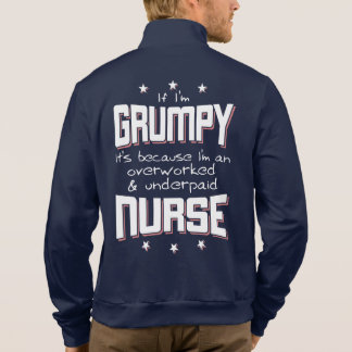 GRUMPY overworked underpaid NURSE (wht) Jacket