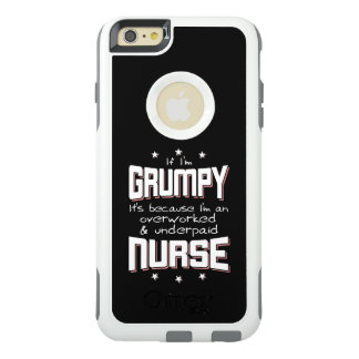 GRUMPY overworked underpaid NURSE (wht) OtterBox iPhone 6/6s Plus Case