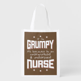 GRUMPY overworked underpaid NURSE (wht) Reusable Grocery Bag