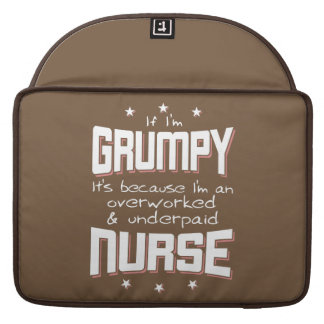 GRUMPY overworked underpaid NURSE (wht) Sleeve For MacBook Pro