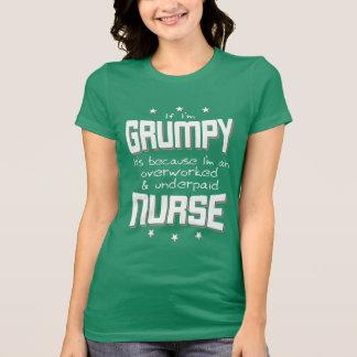 GRUMPY overworked underpaid NURSE (wht) T-Shirt