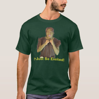 Grundle, I'm Just So Excited!! T-Shirt