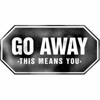 Grunge 'Go Away' sign - Photo Sculpture