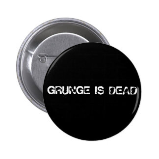 GRUNGE IS DEAD 2 INCH ROUND BUTTON