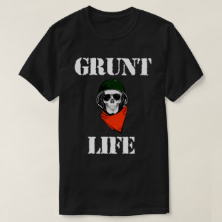 Grunt Life Military Shirt, Great For Army, Marines T-Shirt