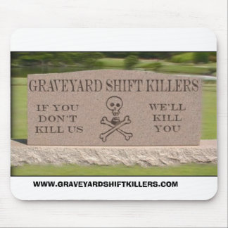 gsktombstone, WWW.GRAVEYARDSHIFTKILLERS.COM Mouse Pad