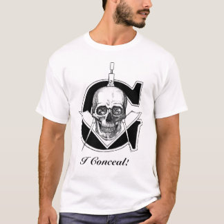 Gskullzazzleready1, I Conceal! T-Shirt