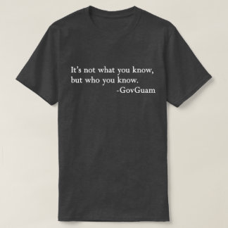 GUAM RUN 671 Who You Know T-Shirt