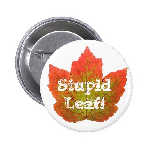 Guannalupe And Mason Stupid Leaf Button