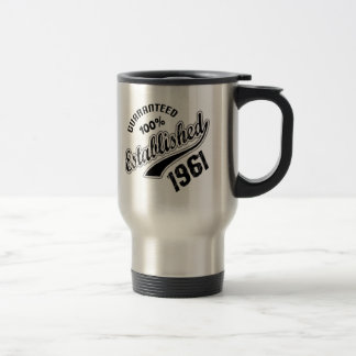 Guaranteed 100% Established 1961 Travel Mug