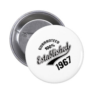 Guaranteed 100% Established 1967 2 Inch Round Button