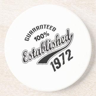 Guaranteed 100% Established 1972 Drink Coaster