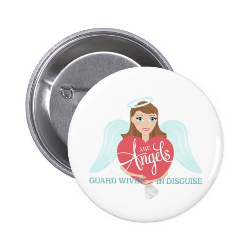Guard Wives are Angels in Disguise Pins