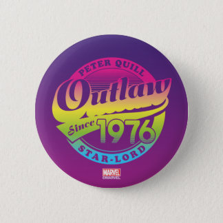Guardians of the Galaxy | Outlaw Since 1976 2 Inch Round Button