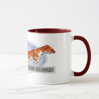 Guards, release the weasel! mug