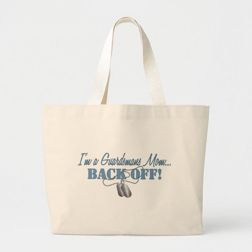 Guardsmans Mom...BACK OFF! Tote Bags