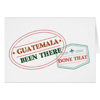 Guatemala Been There Done That Card