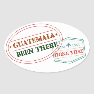 Guatemala Been There Done That Oval Sticker
