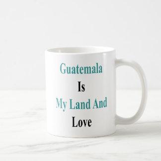 Guatemala Is My Land And Love Coffee Mug