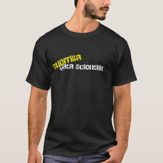 Guerrilla Data Scientist Geek T-Shirt