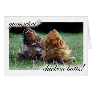 Guess what? Chicken butts! Card