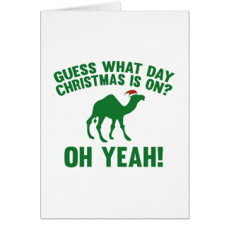 Guess What Day Christmas Is On? Oh Yeah! Greeting Card