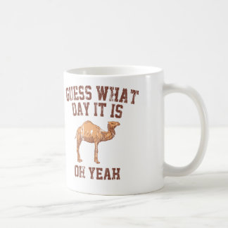 GUESS WHAT DAY IT IS? COFFEE MUG
