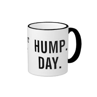 Guess what Day It Is? HUMP. DAY. Coffee Mug