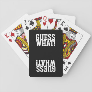GUESS WHAT! funny typography black Playing Cards