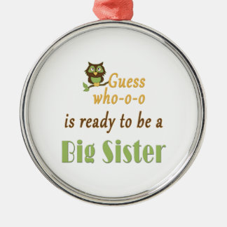 Guess Who Ready Big Sister Owl Metal Ornament