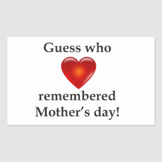 Guess who remembered mothers day sticker