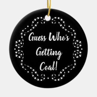 Guess Who's Getting Coal | Ornament