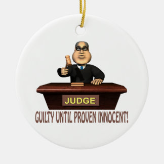 Guilty Until Proven Innocent Ceramic Ornament