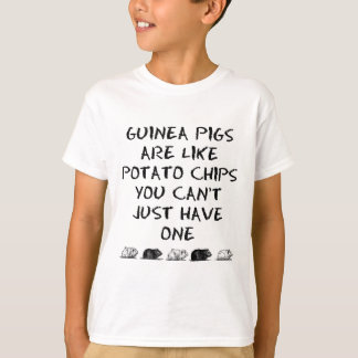 Guinea Pigs Are Like Potato Chips T-Shirt