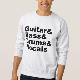 Guitar&Bass&Drums&Vocals (blk) Sweatshirt
