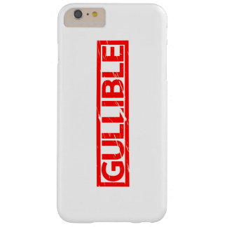 Gullible Stamp Barely There iPhone 6 Plus Case