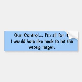 Gun Control?? Bumper Sticker