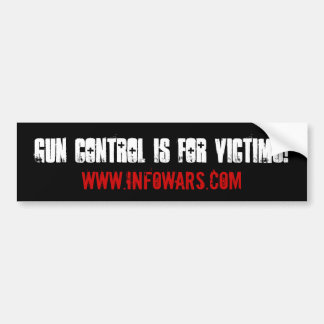 Gun control is for victims! bumper sticker