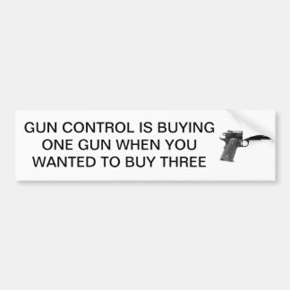 GUN CONTROL MEANS BUY MORE GUNS BUMPER STICKER